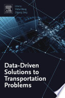 Data Driven Solutions to Transportation Problems