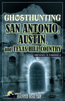Ghosthunting San Antonio  Austin  and Texas Hill Country