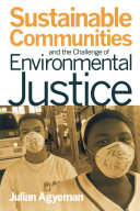 Sustainable Communities and the Challenge of Environmental Justice