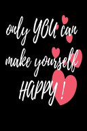 Only You Can Make Yourself Happy