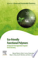 Eco friendly Functional Polymers  An Approach from Application Targeted Green Chemistry
