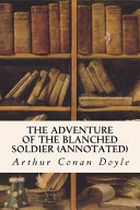 The Adventure of the Blanched Soldier (Annotated)