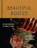 Beautiful Booze: Stylish Cocktails to Make at Home Pdf/ePub eBook