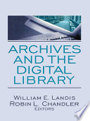 Archives And The Digital Library Book PDF