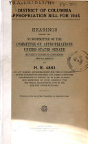 District of Columbia Appropriation Bill for 1945  Hearings Before     78 2  on H R  4861