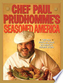 Chef Paul Prudhomme s Seasoned America