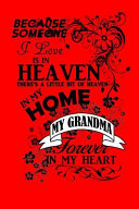 Because Someone I Love Is In Heaven There S A Little Bit Of Heaven In My Home My Grandma Forever In My Heart A Blank Recipe Book Red