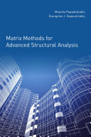 Matrix Methods for Advanced Structural Analysis