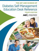 The Art and Science of Diabetes Self-Management Education Desk Reference