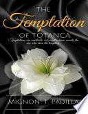 The Temptation of Totanca