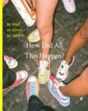 Portfolio Book -How Did All This Happen?