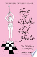 How to Walk in High Heels  The Girl s Guide to Everything Book