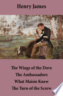 The Wings of the Dove   The Ambassadors   What Maisie Knew   The Turn of the Screw  4 Unabridged Classics