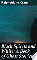 Black Spirits and White  A Book of Ghost Stories