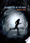 Silhouettes in the Dark Book