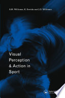 Visual Perception and Action in Sport Book