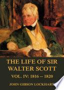 The Life of Sir Walter Scott  Vol  4  1816   1820