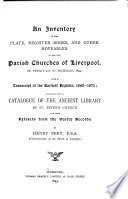 An Inventory Of The Plate Register Books And Other Moveables In The Two Parish Churches Of Liverpool St Peter S And St Nicholas 1893
