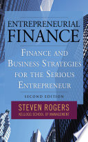 Entrepreneurial Finance  Finance and Business Strategies for the Serious Entrepreneur Book
