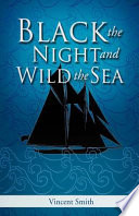 Black The Night And Wild The Sea