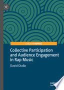 Collective Participation and Audience Engagement in Rap Music Book