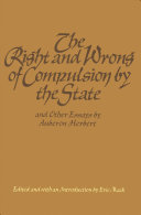 The Right and Wrong of Compulsion by the State  and Other Essays
