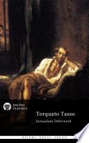 Jerusalem Delivered by Torquato Tasso  Delphi Classics