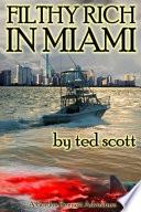 Filthy Rich in Miami