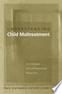 Understanding Child Maltreatment