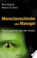 Menschenschinder oder Manager  : Psychopathen bei der Arbeit