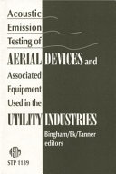 Acoustic Emission Testing of Aerial Devices and Associated Equipment Used in the Utility Industries