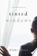 Tinted Windows (A Chloe Fine Psychological Suspense Mystery—Book 6)