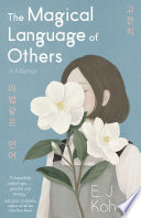 The Magical Language of Others  A Memoir