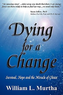 Dying For A Change Survival Hope And The Miracle Of Choice