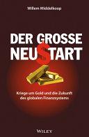 Der grosse Neustart: Kriege um Gold und die Zukunft des globalen ...
