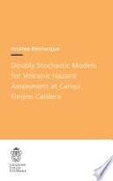 Doubly Stochastic Models for Volcanic Hazard Assessment at Campi Flegrei Caldera Book