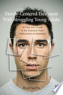 Family Centered Treatment With Struggling Young Adults