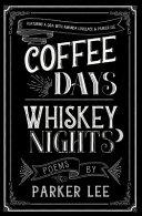 Coffee Days Whiskey Nights Book