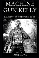 Machine Gun Kelly Relaxation Coloring Book