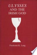 Ulysses and the Irish God
