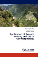 Application of Remote Sensing and GIS in Geomorphology