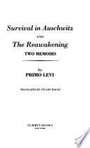 Survival in Auschwitz ; And, The Reawakening