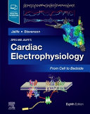 Zipes and Jalife's Cardiac Electrophysiology: From Cell to Bedside