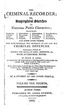 The Criminal Recorder, Or, Biographical Sketches of Notorious Public Characters
