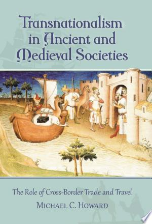 Download Transnationalism in Ancient and Medieval Societies Free PDF Books - Free PDF