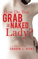 How Do You Grab a Naked Lady? Pdf/ePub eBook