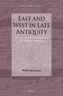 East and West in Late Antiquity