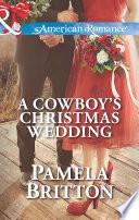 A Cowboy s Christmas Wedding  Mills   Boon American Romance