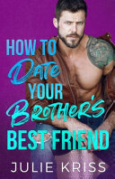 How to Date Your Brother s Best Friend