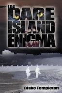 The Dare Island Enigma